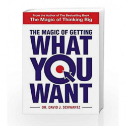 The Magic of Getting What You Want by David J Schwartz Book-9789385492433