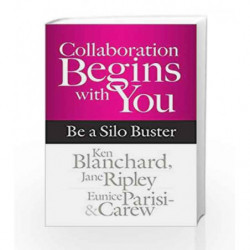 Collaboration Begins with You: Be a Silo Buster by KEN BLACHERD Book-9781626568617