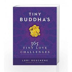 Tiny Buddha's 365 Tiny Love Challenges by Lori Deschene Book-9780062385857