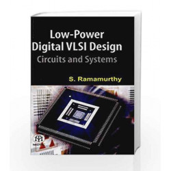Low Power Digital VLSI Design Circuits and Systems by S. Ramamurthy Book-9789384007034