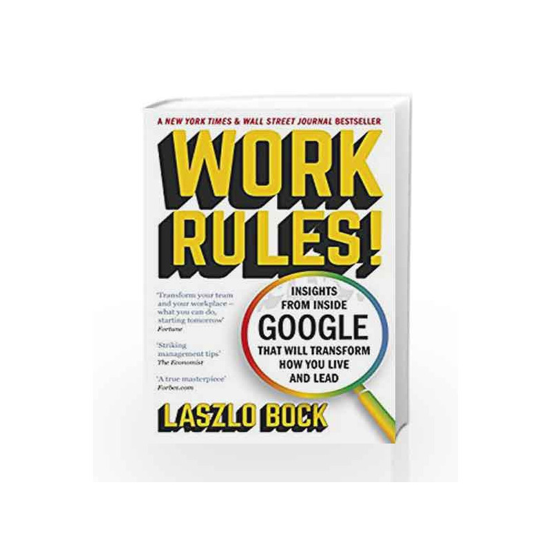 Work Rules!: Insights from Inside Google That Will Transform How You Live and Lead by Laszlo Bock Book-