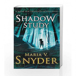 Shadow Study (The Chronicles of Ixia) by Maria V. Snyder Book-9781848453630