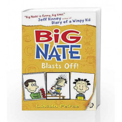 Big Nate Blasts Off by Lincoln Peirce Book-9780008135317