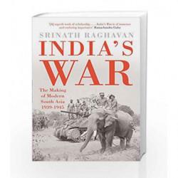 India                  s War: The Making of Modern South Asia 1939-1945 by Srinath Raghavan Book-9780670086115