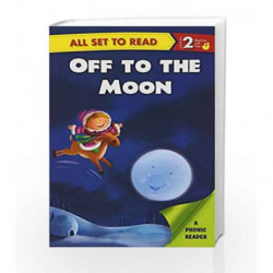 Off to the Moon: Phonic Reader by NA Book-9789385273803