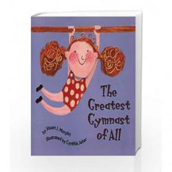 The Greatest Gymnast of All: Math Start - 1 by Stuart J. Murphy Book-9780064467186