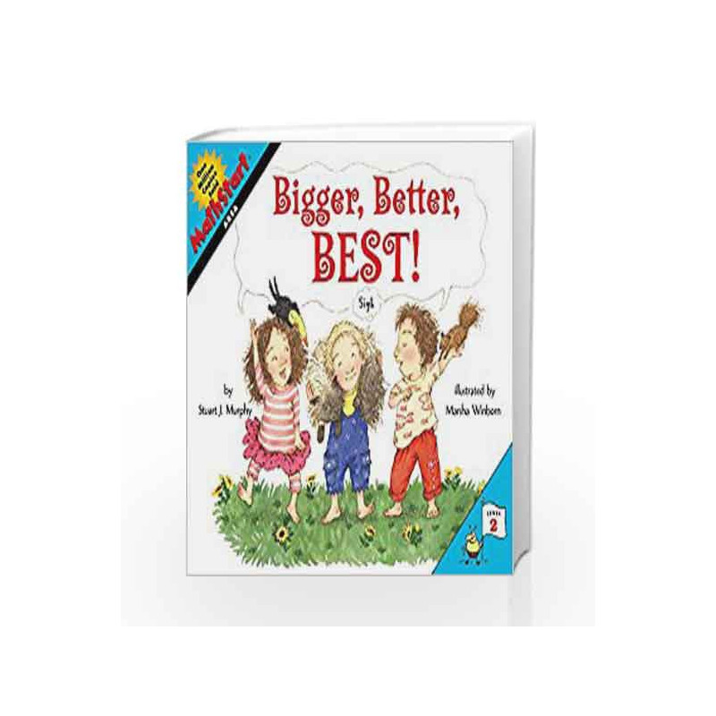 Bigger, Better, Best!: Math Start - 2 by Stuart J  Murphy-Buy Online  Bigger, Better, Best!: Math Start - 2 1 edition (17 October 2013) Book at  Best