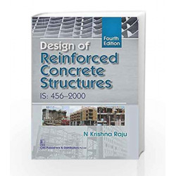 Design of Reinforced Concrete Structures: IS:456-2000 by N.Krishna Raju Book-9789385915369