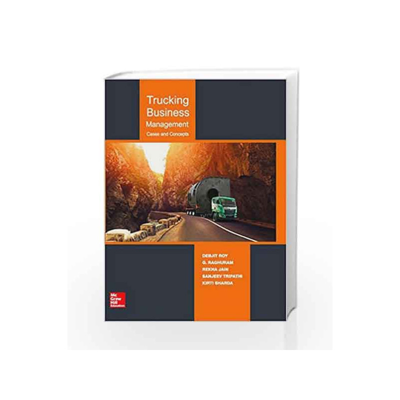 Trucking Business Management: Cases and Concepts by Debjit Roy-Buy Online  Trucking Business Management: Cases and Concepts Book at Best Price in