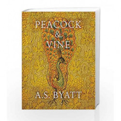 Peacock and Vine: Fortuny and Morris in Life and at Work by BYATT A S Book-9781784740801