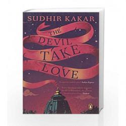The Devil Take Love by Sudhir Kakar Book-9780143426813