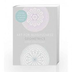 Art for Mindfulness Geometrics by Andrew Paciorek Book-9780007947515