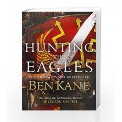 Hunting the Eagles (Eagles of Rome) by Kane, Ben Book-9780099580751