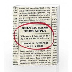 Only Humans Need Apply: Winners and Losers in the Age of Smart Machines by Thomas H. Davenport Book-9780062438614