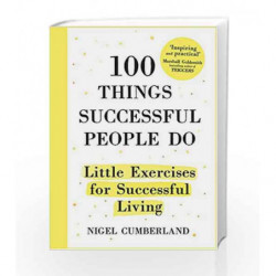 100 Things Successful People Do by Cumberland, Nigel Book-9781473635043