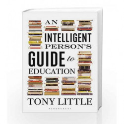 An Intelligent Person                  s Guide to Education by Little, Tony Book-9781472935991
