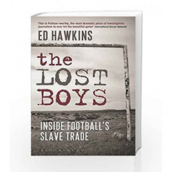 The Lost Boys, Inside Football                  s Slave Trade by Hawkins, Ed Book-9781472914965