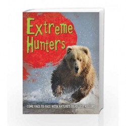 Fast Facts! Extreme Hunters by KINGFISHER Book-9780753439623
