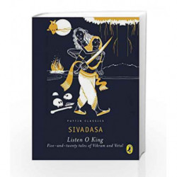 Listen, O King!: Five-and-Twenty Tales of Vikram and the Vetal by Sivadasa Book-9780143333890