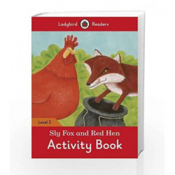 Sly Fox and Red Hen Activity Book: Ladybird Readers Level 2 by LADYBIRD Book-9780241254516
