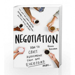 Negotiation: How to craft agreements that give everyone more by Presman,Gavin Book-9781848319370