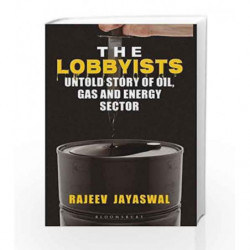 The Lobbyists: Untold Story of Oil Gas and Energy Sector by Jayaswal, Rajeev Book-9789386141293