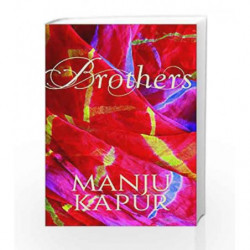 Brothers by Manju Kapoor Book-9780670089376