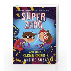 Super Zero and the Clone Crisis by Jane De Suza Book-9780143427889