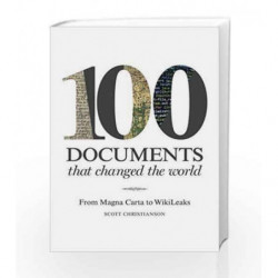 100 Documents that Changed the World: From Magna Carta to Wiki Leaks by Scott Christianson Book-9781849943000