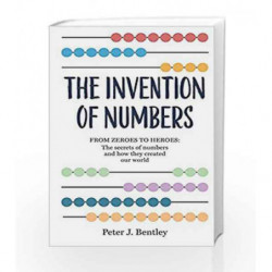The Invention of Numbers by Peter J. Bentley Book-9781844039111
