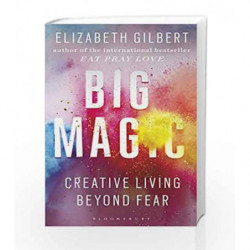 Big Magic: Creative Living Beyond Fear by ELIZABETH GILBERT Book-9781408886182