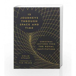 13 Journeys Through Space and Time by Stuart, Colin Book-9781782437956