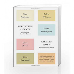 Reporting Always by Lillian Ross Book-9781501116018
