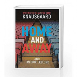 Home and Away by Knausgaard, Karl Ove,Ekelund, Fredrik Book-9781910701362