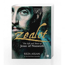 Zealot: The Life and Times of Jesus of Nazareth by Reza Aslan Book-9789352641444