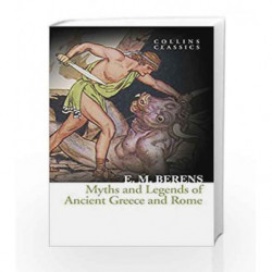 Myths and Legends of Ancient Greece and Rome (Collins Classics) by Berens E. M. Book-9780008180553