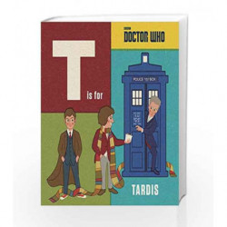 Doctor Who: T is for TARDIS by Unknown Book-9781405929981