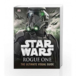 Star Wars: Rogue One - The Ultimate Visual Guide by DK Book-9780241232422