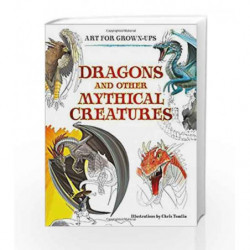 Dragons and Other Mythical Creatures: Art for Grownups by Illustrated by Chris Tomlin Book-9780008206802