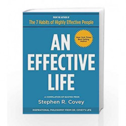 An Effective Life: Inspirational Philosophy from Dr. Covey                  s Life by STEPHEN R COVEY Book-9781633532700