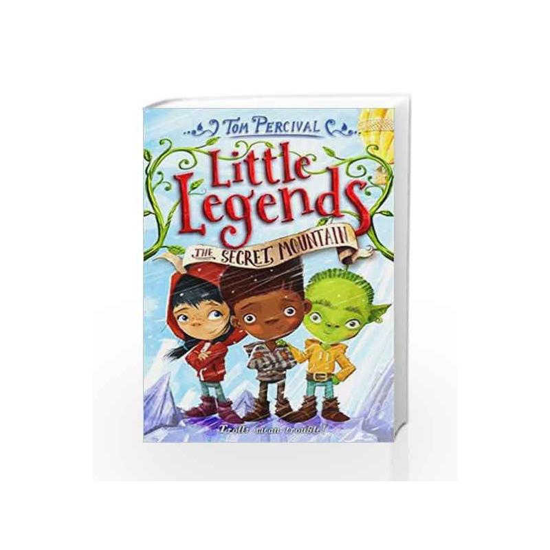 The Secret Mountain (Little Legends) by TOM PERCIVAL Book-9781509842155