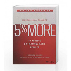 5% More: Making Small Changes to Achieve Extraordinary Results by Michael Alden Book-9788126565726