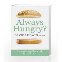 Always Hungry? by David S. Ludwig Book-9781409158851