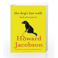 The Dog's Last Walk (and Other Pieces) by HOWARD JACOBSON Book-9781408845295
