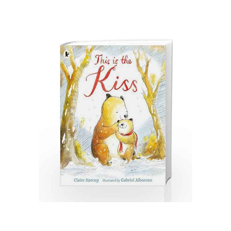 This Is the Kiss by Claire Harcup Book-9781406376166