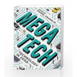 Mega Tech: Technology in 2050 by Daniel Franklin Book-9781781254622