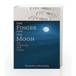 The Finger and the Moon by Alejandro Jodorowsky Book-9781620555354