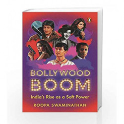 Bollywood Boom: India                  s Rising Soft Power by Roopa Swaminathan Book-9780143429180