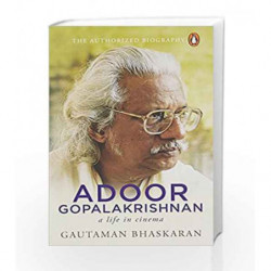 Adoor Gopalakrishnan: A Life in Cinema by Gautaman Bhaskaran Book-9780143427629
