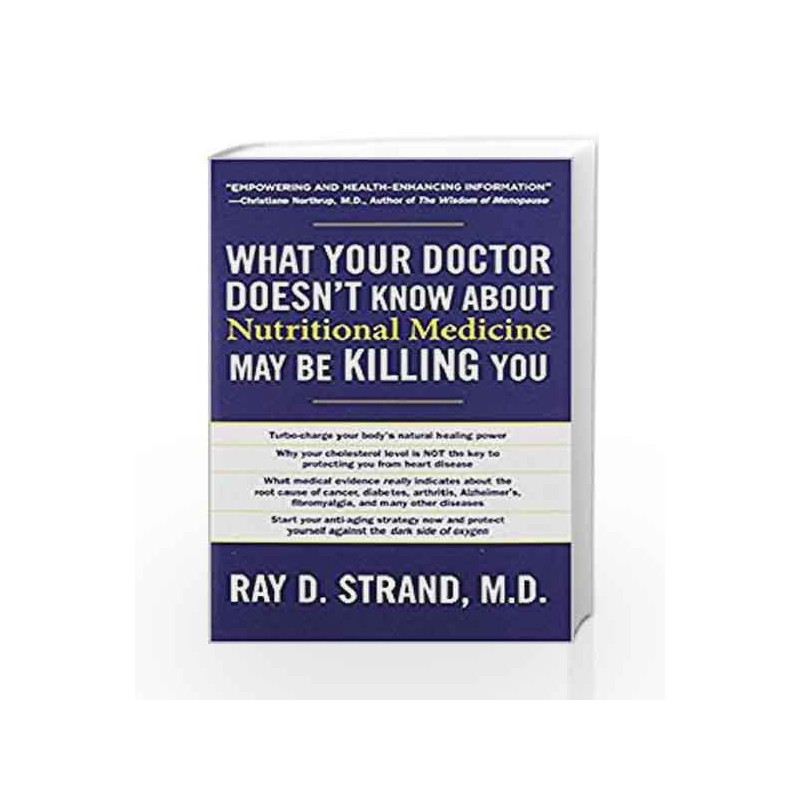 What Your Doctor Doesn't Know about Nutritional Medicine May Be Killing You  by Ray D  Strand-Buy Online What Your Doctor Doesn't Know about